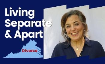 Living Separate and Apart – Virginia Divorce