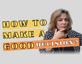 How To Make Good Decisions?